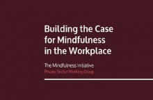 Building the Case for Mindfulness in the Workplace - The Mindfulness Initiative