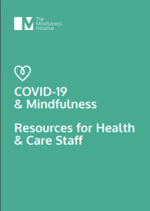 COVID-19 & Mindfulness: Resources for health and care staff - The Mindfulness Initiative