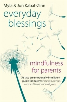 Everyday Blessings: Mindfulness for Parents - Jon Kabat-Zinn, Myla Kabat-Zinn