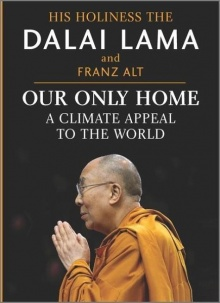 Our Only Home: A Climate Appeal to the World - Dalai Lama XIV.